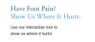 Foot Pain Interactive Tool | Takoma Park | Riverdale MD